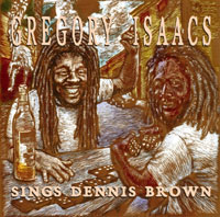 Gregory Isaacs Sings Dennis Brown