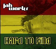 "Jah Works, ""Hard to Find"""