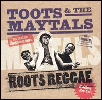 Toots and the Maytals: Roots Reggae: The Classic Jamaican Albums