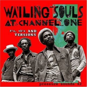 Wailing Souls at Channel One